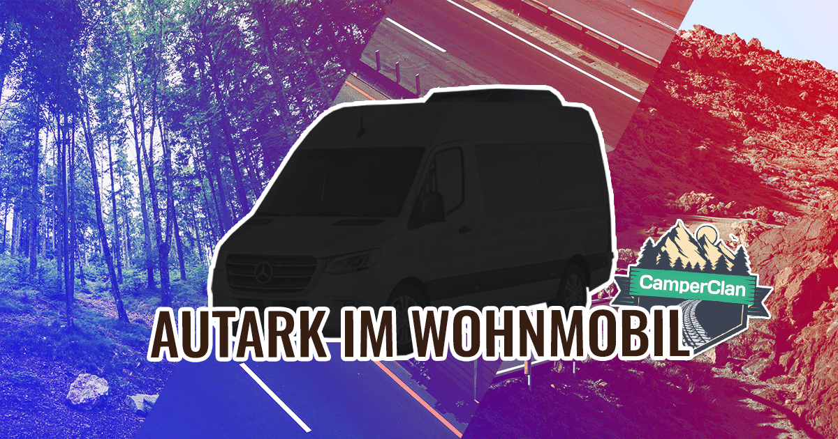 Wohnmobil Autark Guide
